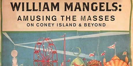 Amusing the Masses on Coney Island and Beyond: The Story of William Mangels tickets