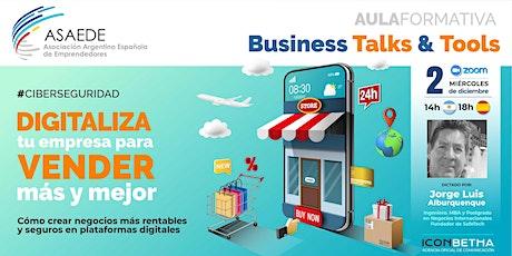 """Business Talks&Tools: """"Digitaliza tu empresa para vender más y mejor"""" entradas"""