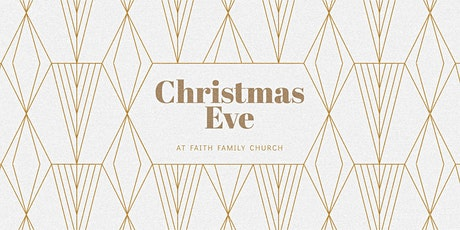 Christmas Eve At Faith Family: 12/23 & 12/24! tickets