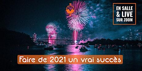 Faire de 2021 un vrai succès (En salle & Live sur Zoom) billets