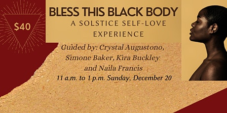 Bless This Black Body: A Solstice Self-Love Experience tickets
