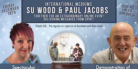Messages From Spirit Online w/ Mediums Paul Jacobs & Spirit Artist Su Wood tickets