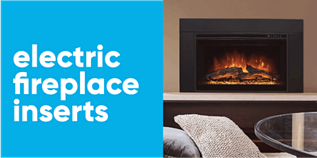 Electric Fireplace Inserts - Warm, cozy, clean flames tickets