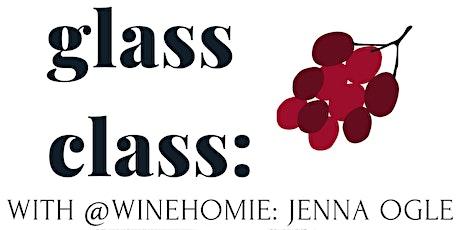 Glass Class: With @WineHomie, Jenna Ogle tickets