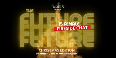 Future Is Female Fireside Chat Christmas Edition Virtual Event tickets