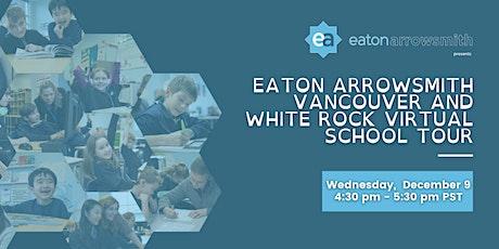 Eaton Arrowsmith Vancouver and White Rock's Virtual School Tour tickets