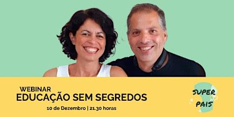 WEBINAR EDUCAÇÃO SEM SEGREDOS ingressos