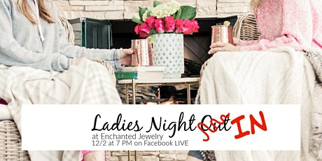 Ladies Night IN at Enchanted Jewelry tickets