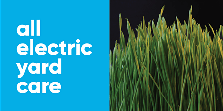 All Electric Yard Care - Ditch the gas tickets