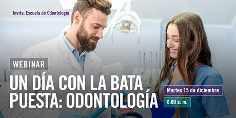 Un día con la bata puesta: Odontología tickets