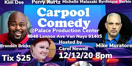 CARPOOL COMEDY @ PALACE PRODUCTION CENTER tickets