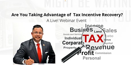 Are You Taking Advantage of Cash Flow  Tax Incentive Recovery? Live!Webinar tickets