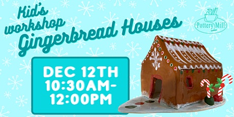 Kid's Hand-Building Gingerbread House Workshop tickets