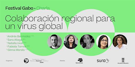 Festival Gabo Nº 8: Colaboración regional para un virus global entradas