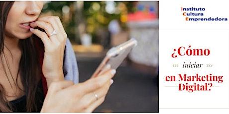 ¿Cómo iniciar en el marketing digital? tickets