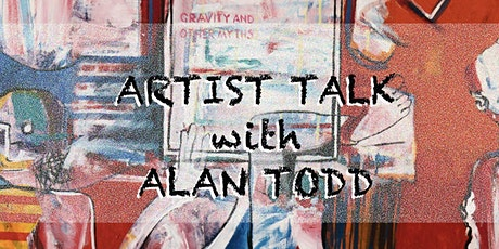 Artist talk with visual artist Alan Todd tickets
