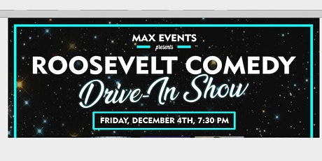Roosevelt Comedy Drive in  Show tickets