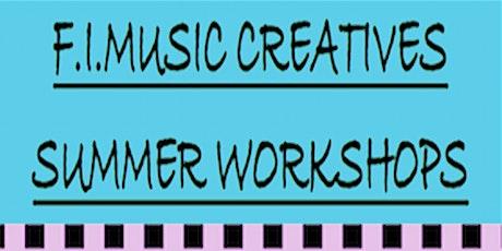 F.I.MUSIC CREATIVES SUMMER WORKSHOPS tickets