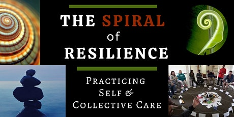 The Spiral of Resilience: Practicing Self & Collective Care tickets