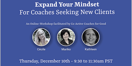 Expand Your Mindset: For Coaches Seeking New Clients tickets