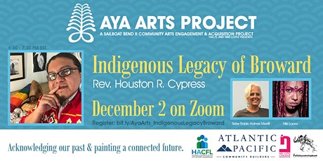 Aya Arts Project Presents: Indigenous Legacy of Broward tickets
