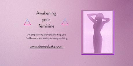 Awakening your feminine tickets