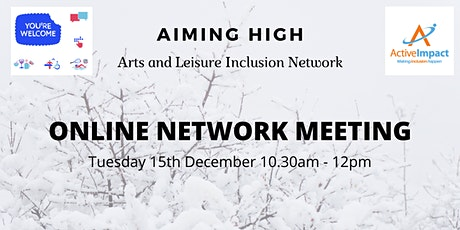 Winter Aiming High Arts and Leisure Inclusion Network Meeting tickets