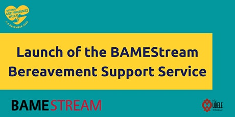Official Launch of the BAMEStream Bereavement Support Service #NGAW20 tickets