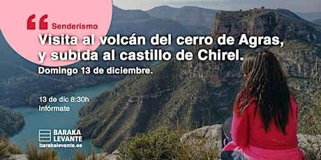Visita al volcán del cerro de Agras, y subida al castillo de Chirel. entradas