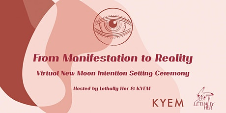 From Manifestation to Reality: Virtual New Moon Intention Setting Ceremony tickets