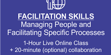 Advanced Facilitation Managing People and Facilitating Specific Processes tickets