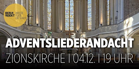 Adventsliederandacht am 4.12. um 19 Uhr in der Zionskirche Tickets