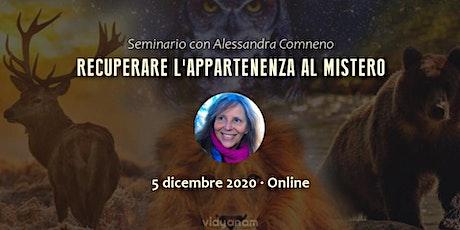 Recuperare l'Appartenenza al Mistero - Seminario con Alessandra Comneno biglietti