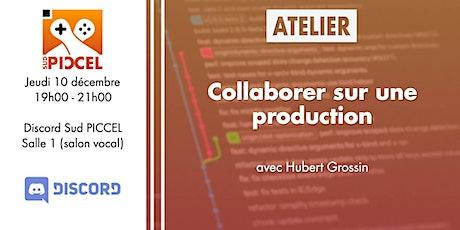 Sud PICCEL - Atelier : Collaborer sur une production billets