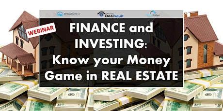 WEBINAR: Finance and Investing:Know your Money Game in Real Estate tickets