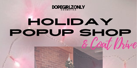DopeGirlzOnly Cosmetics Holiday PopUp Shop & Coat Drive tickets