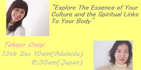 """""""Explore The Essence of Your Culture and the Spiritual Links To Your Body"""" tickets"""