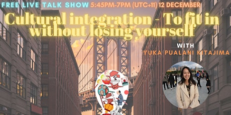 Cultural Integration - To fit in without Losing Yourself tickets