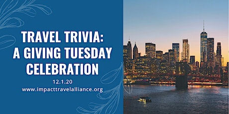 Travel Trivia: A Giving Tuesday Celebration tickets