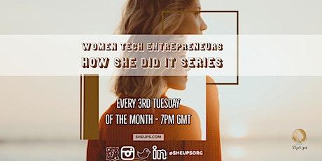 Women Tech Entrepreneurs Series - #HowSheDidIt Tickets