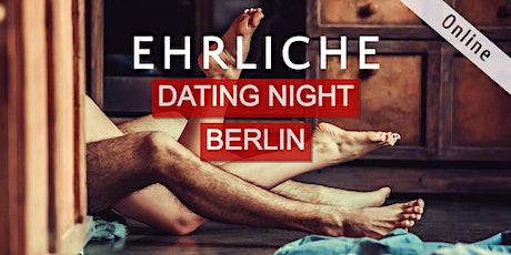 EHRLICHE DATING NIGHT BERLIN Tickets
