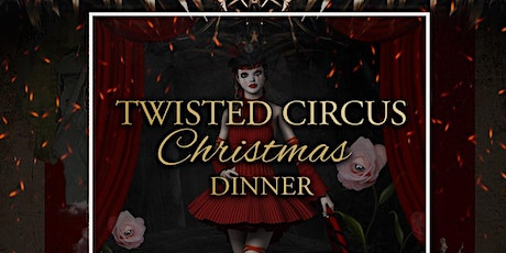 TWISTED CIRCUS CHRISTMAS DINNER: EPISODE 4 tickets