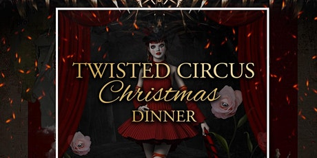 TWISTED CIRCUS CHRISTMAS DINNER: EPISODE 5 tickets