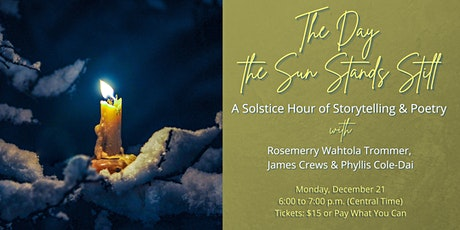 """The Day the Sun Stands Still"": A Solstice Hour of Storytelling & Poetry tickets"