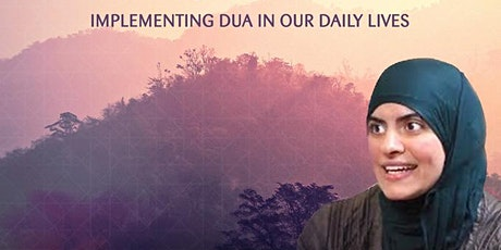 The Power of Dua with Shaykha Maryam Amir (USA): FREE Seminar! tickets