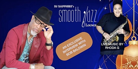 The Smooth Jazz Lounge presents  pianist BOB BALDWIN & saxophonist RHODA G entradas
