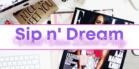 Sip n' Dream - Virtual Vision Board Party 2021 tickets