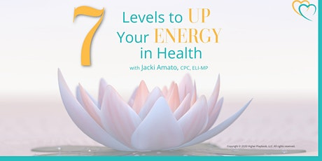 7 Levels to Up Your Energy in Health tickets