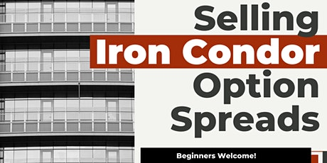 In person: Selling Iron Condor Option Spreads for Monthly Income tickets