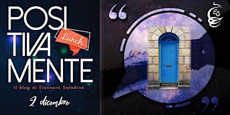 Positivamente Lunch (Online) - METODO DOORS biglietti